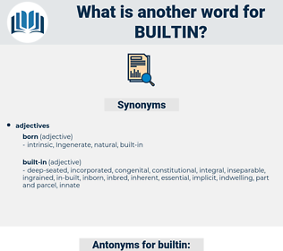 builtin, synonym builtin, another word for builtin, words like builtin, thesaurus builtin