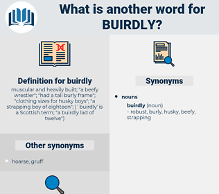 buirdly, synonym buirdly, another word for buirdly, words like buirdly, thesaurus buirdly