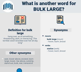 bulk large, synonym bulk large, another word for bulk large, words like bulk large, thesaurus bulk large