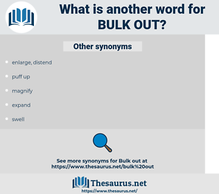bulk out, synonym bulk out, another word for bulk out, words like bulk out, thesaurus bulk out