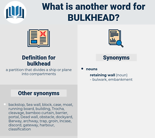 bulkhead, synonym bulkhead, another word for bulkhead, words like bulkhead, thesaurus bulkhead