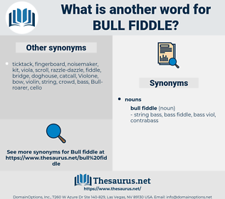 bull fiddle, synonym bull fiddle, another word for bull fiddle, words like bull fiddle, thesaurus bull fiddle