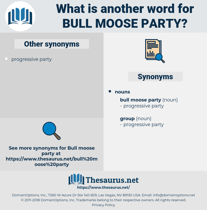 bull moose party, synonym bull moose party, another word for bull moose party, words like bull moose party, thesaurus bull moose party