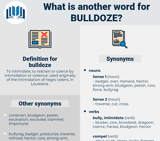 bulldoze, synonym bulldoze, another word for bulldoze, words like bulldoze, thesaurus bulldoze
