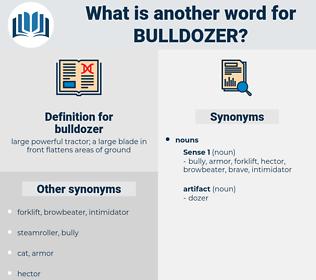 bulldozer, synonym bulldozer, another word for bulldozer, words like bulldozer, thesaurus bulldozer