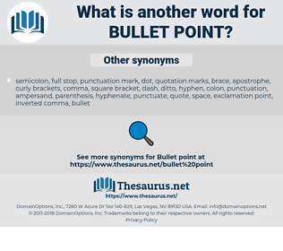 bullet point, synonym bullet point, another word for bullet point, words like bullet point, thesaurus bullet point