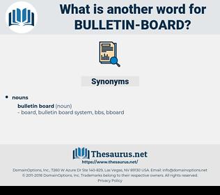 bulletin board, synonym bulletin board, another word for bulletin board, words like bulletin board, thesaurus bulletin board
