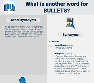 bullets, synonym bullets, another word for bullets, words like bullets, thesaurus bullets
