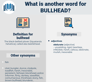 bullhead, synonym bullhead, another word for bullhead, words like bullhead, thesaurus bullhead