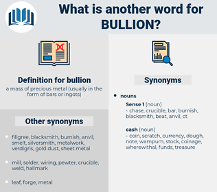bullion, synonym bullion, another word for bullion, words like bullion, thesaurus bullion