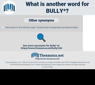 bully, synonym bully, another word for bully, words like bully, thesaurus bully