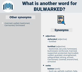 Bulwarked, synonym Bulwarked, another word for Bulwarked, words like Bulwarked, thesaurus Bulwarked
