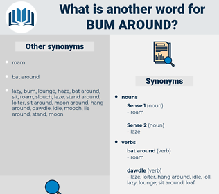 bum around, synonym bum around, another word for bum around, words like bum around, thesaurus bum around
