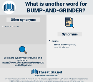 bump and grinder, synonym bump and grinder, another word for bump and grinder, words like bump and grinder, thesaurus bump and grinder