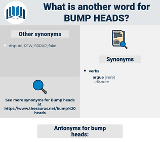 bump heads, synonym bump heads, another word for bump heads, words like bump heads, thesaurus bump heads
