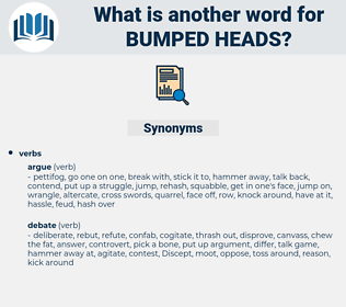 bumped heads, synonym bumped heads, another word for bumped heads, words like bumped heads, thesaurus bumped heads