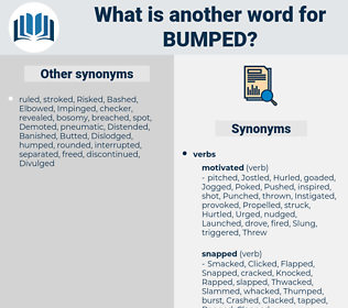 Bumped, synonym Bumped, another word for Bumped, words like Bumped, thesaurus Bumped