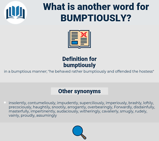 bumptiously, synonym bumptiously, another word for bumptiously, words like bumptiously, thesaurus bumptiously