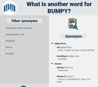 bumpy, synonym bumpy, another word for bumpy, words like bumpy, thesaurus bumpy
