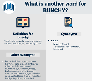 bunchy, synonym bunchy, another word for bunchy, words like bunchy, thesaurus bunchy