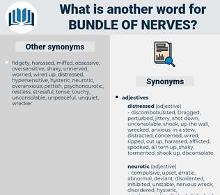 bundle of nerves, synonym bundle of nerves, another word for bundle of nerves, words like bundle of nerves, thesaurus bundle of nerves