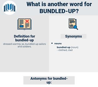bundled up, synonym bundled up, another word for bundled up, words like bundled up, thesaurus bundled up