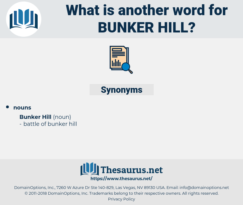 bunker hill, synonym bunker hill, another word for bunker hill, words like bunker hill, thesaurus bunker hill