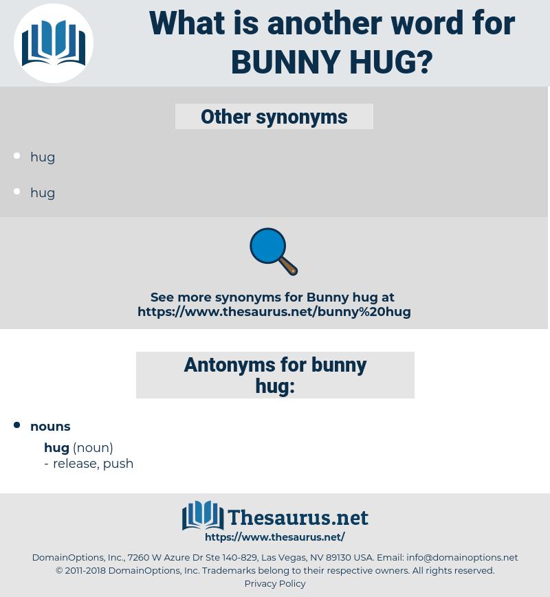 bunny hug, synonym bunny hug, another word for bunny hug, words like bunny hug, thesaurus bunny hug