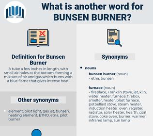 Bunsen Burner, synonym Bunsen Burner, another word for Bunsen Burner, words like Bunsen Burner, thesaurus Bunsen Burner