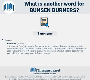 Bunsen burners, synonym Bunsen burners, another word for Bunsen burners, words like Bunsen burners, thesaurus Bunsen burners