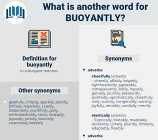 buoyantly, synonym buoyantly, another word for buoyantly, words like buoyantly, thesaurus buoyantly