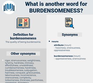 burdensomeness, synonym burdensomeness, another word for burdensomeness, words like burdensomeness, thesaurus burdensomeness