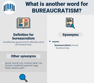 bureaucratism, synonym bureaucratism, another word for bureaucratism, words like bureaucratism, thesaurus bureaucratism