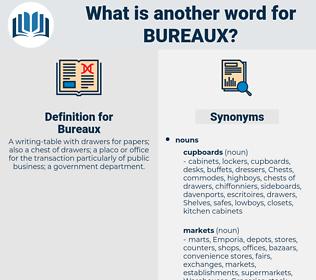 Bureaux, synonym Bureaux, another word for Bureaux, words like Bureaux, thesaurus Bureaux