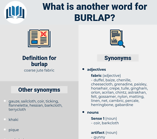 burlap, synonym burlap, another word for burlap, words like burlap, thesaurus burlap