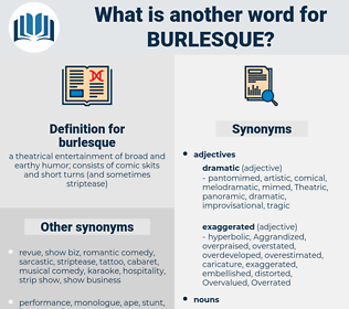 burlesque, synonym burlesque, another word for burlesque, words like burlesque, thesaurus burlesque