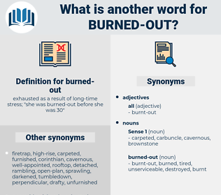 burned-out, synonym burned-out, another word for burned-out, words like burned-out, thesaurus burned-out