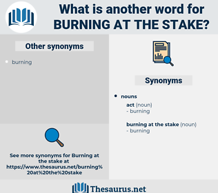 burning at the stake, synonym burning at the stake, another word for burning at the stake, words like burning at the stake, thesaurus burning at the stake