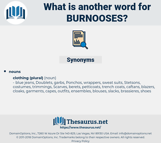 burnooses, synonym burnooses, another word for burnooses, words like burnooses, thesaurus burnooses