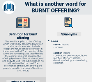 burnt offering, synonym burnt offering, another word for burnt offering, words like burnt offering, thesaurus burnt offering