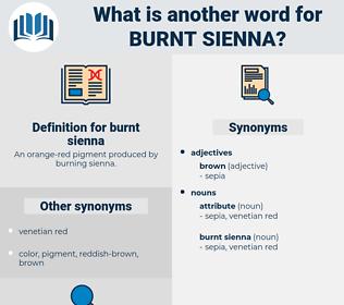 burnt sienna, synonym burnt sienna, another word for burnt sienna, words like burnt sienna, thesaurus burnt sienna
