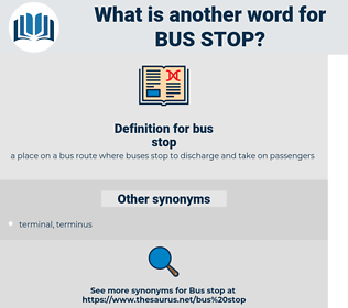 bus stop, synonym bus stop, another word for bus stop, words like bus stop, thesaurus bus stop