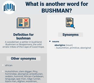 bushman, synonym bushman, another word for bushman, words like bushman, thesaurus bushman