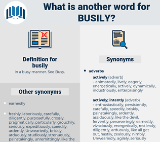 busily, synonym busily, another word for busily, words like busily, thesaurus busily