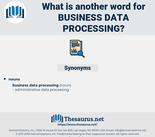 business data processing, synonym business data processing, another word for business data processing, words like business data processing, thesaurus business data processing
