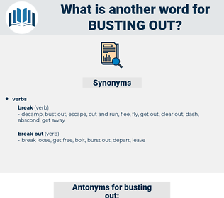 busting out, synonym busting out, another word for busting out, words like busting out, thesaurus busting out