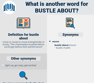 bustle about, synonym bustle about, another word for bustle about, words like bustle about, thesaurus bustle about
