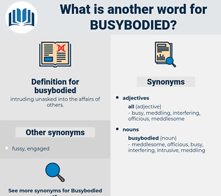 busybodied, synonym busybodied, another word for busybodied, words like busybodied, thesaurus busybodied