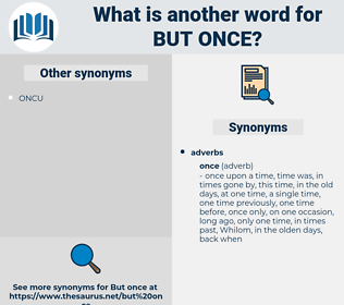but once, synonym but once, another word for but once, words like but once, thesaurus but once