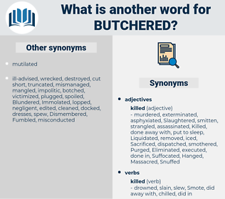 Butchered, synonym Butchered, another word for Butchered, words like Butchered, thesaurus Butchered